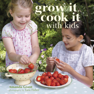 Book review and chance to win: Grow it, cook it with kids by Amanda Grant