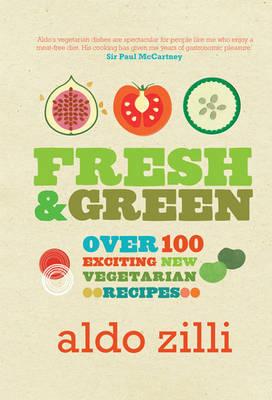 Aldo Zilli's Fresh and Green