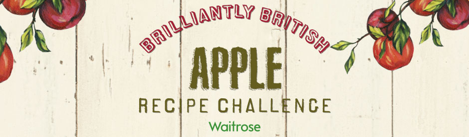 Waitrose Brilliantly British Apple Recipe Challenge