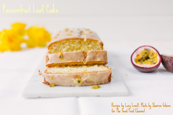 Passionfruit Loaf Cake: recipe Lucy Lovell, photo Sharron Gibson for the Good Food Channel