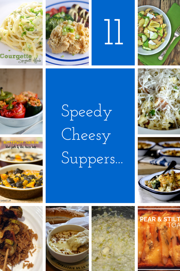 11 Speedy Cheesy Suppers ready in under 30 minutes