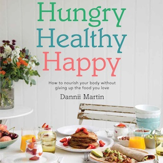 Dannii Martin's book Hungry Healthy Happy, photography by Jacqui Melville. Published by Jacqui Small (£20)