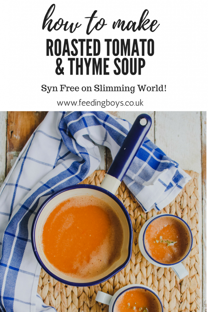 Slimming World Friendly Soup and Syn Free: Roasted Tomato and Thyme Soup